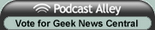Vote for the Geek News Central on Podcast Alley