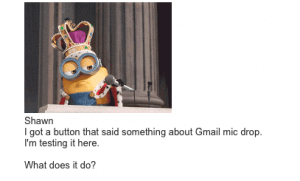 Gmail Mic Drop test