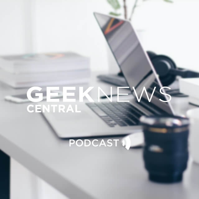 Geek News Central Podcast